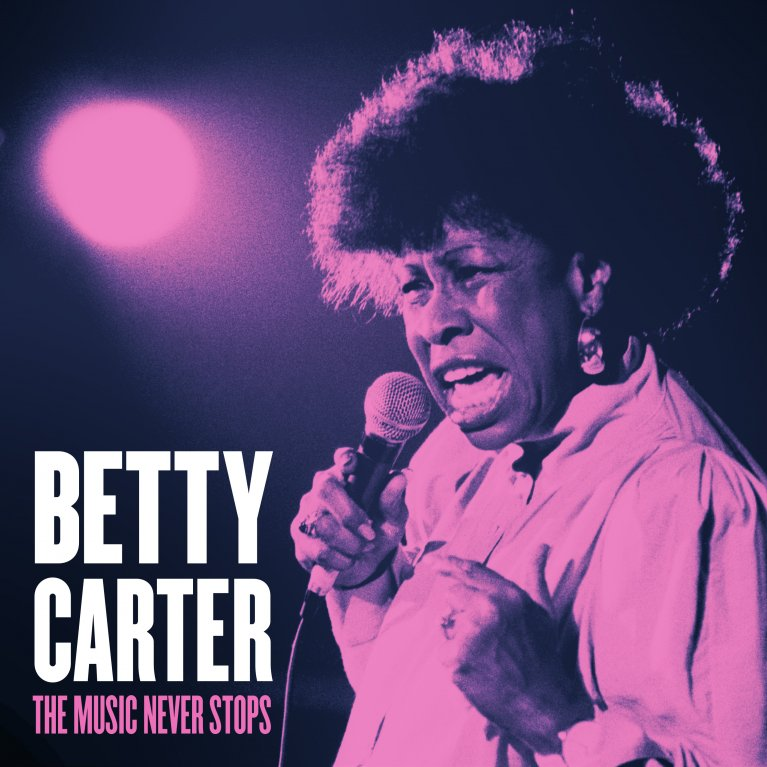 Coming this March: The Music Never Stops from Betty Carter